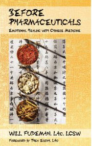 Before Pharmaceuticals: Emotional Healing with Chinese Medicine