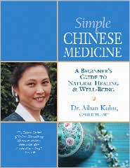 Simple Chinese Medicine A Beginner's Guide to Natural Healing & Well-Being