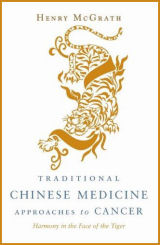 Traditional Chinese Medicine Approaches to Cancer: Harmony in the Face of the Tiger